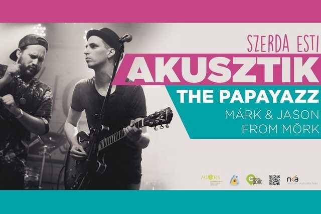 The Papayazz - Márk & Jason from Mörk - Szerda esti akusztik
