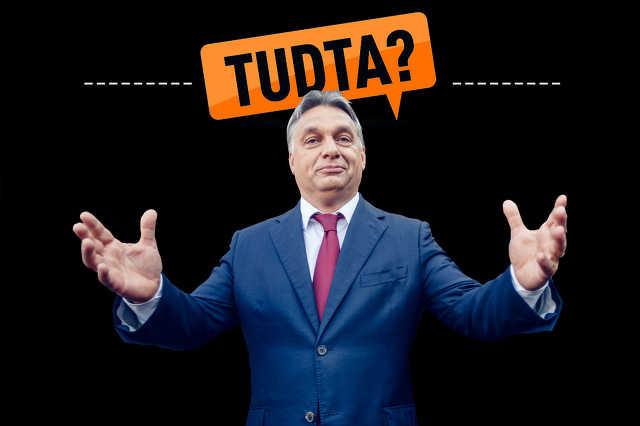 Orbán Viktor kérdezi: TUDTA?